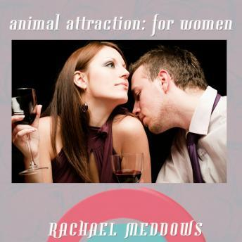 Animal Attraction for Women Hypnosis: Confidence & Sexuality, Guided Meditation, Positive Affirmations, Rachael Meddows