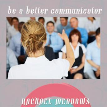 Be a Better Communicator Hypnosis: Communication Skills & Focus, Guided Meditation, Positive Affirmations, Solfeggio Tones, Rachael Meddows