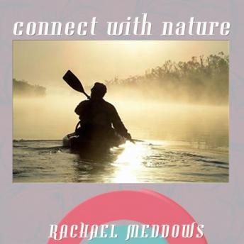 Connect with Nature Hypnosis: Healing Power of Mother Nature, Guided Meditation, Positive Affirmations, Rachael Meddows