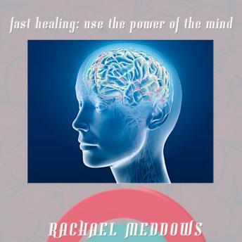 Fast Healing: Power of the Mind Hypnosis: Psychic Powers & Healing Powers, Guided Meditation, Positive Affirmations, Rachael Meddows