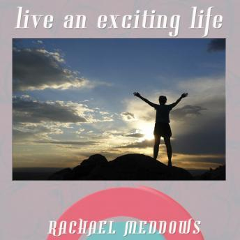 Live an Exciting Life Hypnosis: Courage & Adventure, Guided Meditation,, Positive Affirmations, Rachael Meddows
