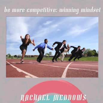 Listen to Be More Competitive: Winning Mindset Hypnosis