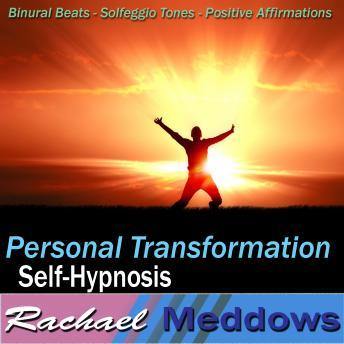 Personal Transformation Hypnosis: Core Values & Self-Discovery, Guided Meditation, Positive Affirmations, Rachael Meddows