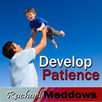 Develop Patience Hypnosis: Inner Peace & Calm, Guided Meditation, Positive Affirmations, Rachael Meddows