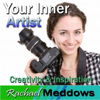 Your Inner Artist Hypnosis: Creativity & Inspiration, Meditation, Self Help, Positive Affirmations, Rachael Meddows