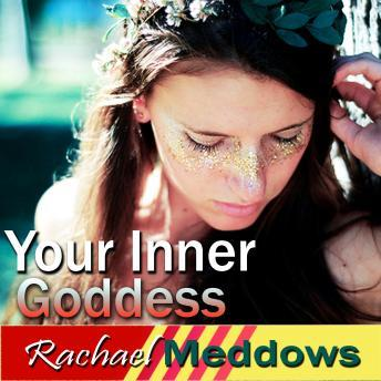 Embrace Your Inner Goddess Hypnosis: Be Empowered & Sexy Confidence, Meditation, Self Help, Positive Affirmations, Rachael Meddows