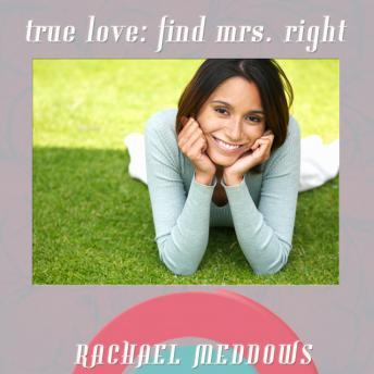True Love: Find Mr. Right, Romance & Dating, Guided Meditation, Positive Affirmations, Rachael Meddows