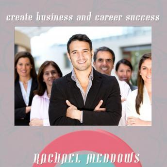 Create Business and Career Success: Motivation & Financial Success, Guided Meditation, Positive Affirmations