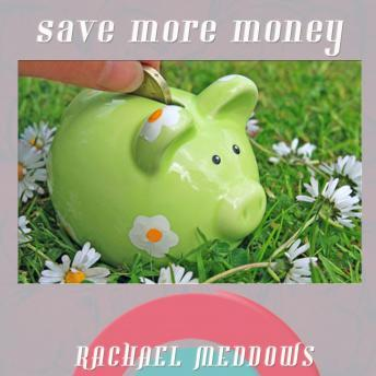 Download Save More Money Now Hypnosis: Financial Success & Control Spending, Guided Meditation, Positive Affirmations by Rachael Meddows
