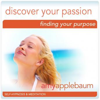 Discover Your Passion: Finding Your Purpose Hypnosis