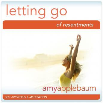 Letting Go of Resentment: Release the Past & Learn Forgiveness, Amy Applebaum