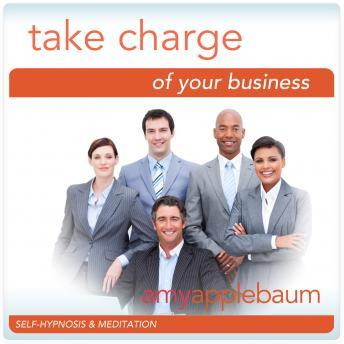 Take Charge of Your Business: Be a Leader, Amy Applebaum