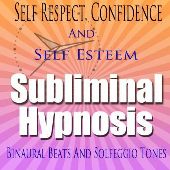 Self-Respect: Confidence & Self-Esteem, Subconscious