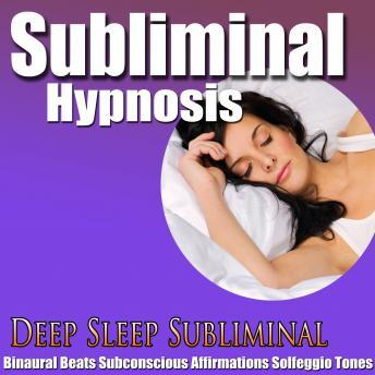 Download Deep Sleep: Deep Relaxtion & Peace, Subconscious affirmations, Binaural Beats, Solfeggio Tones by Subliminal Hypnosis
