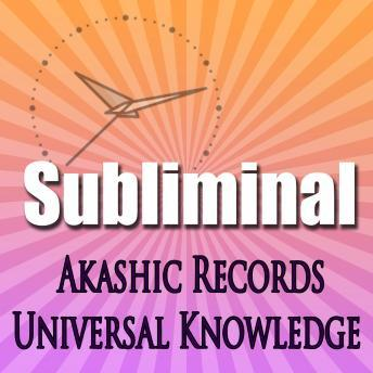 Download Akashic Records: Universal Knowledge by Subliminal Hypnosis
