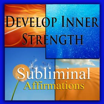 Develop Inner Strength: Solfeggio Tones, Binaural Beats, Self Help Meditation Hypnosis, Subliminal Hypnosis