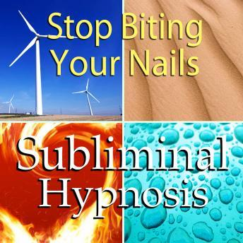 Stop Biting Your Nails: Solfeggio Tones, Binaural Beats, Self Help Meditation Hypnosis, Subliminal Hypnosis