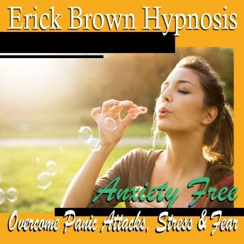 Download Anxiety Free by Erick Brown Hypnosis