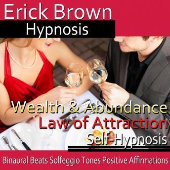 Law of Attraction: Wealth & Abundance, Erick Brown Hypnosis