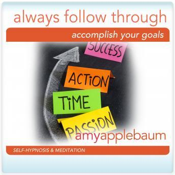 Always Follow Through: Accomplish Your Goals