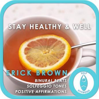 Stay Healthy & Well, Erick Brown Hypnosis