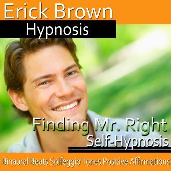 Finding Mr. Right, Erick Brown Hypnosis