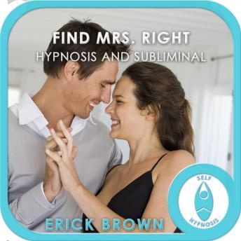 Find Mrs. Right, Erick Brown Hypnosis