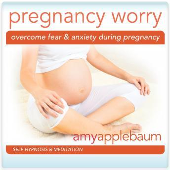 Overcome Fear and Anxiety During Pregnancy: Deep Relaxation