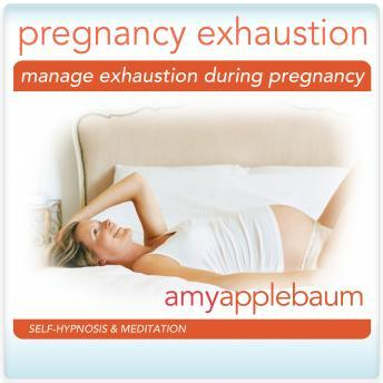 Manage Exhaustion During Pregnancy: Raise Your Energy Levels, Amy Applebaum
