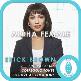 Alpha Female: Courage & Inner Strength, Erick Brown