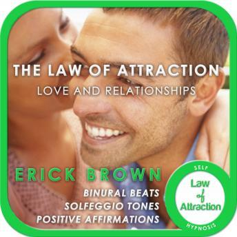 Download Law of Attraction: Love and Relationships by Erick Brown