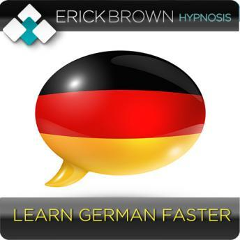 Learn German Faster (Hypnosis & Subliminal): Foreign Language Study, Erick Brown