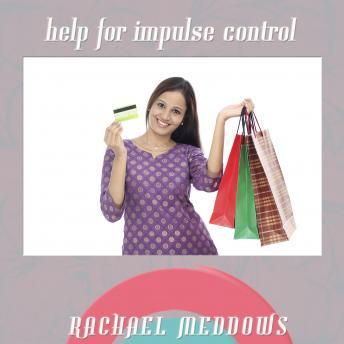 Help for Impulse Control (Hypnosis & Subliminal), Rachael Meddows