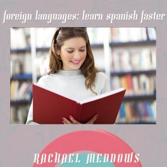 Foreign Languages: Learn Spanish Faster (Hypnosis & Subliminal), Rachael Meddows