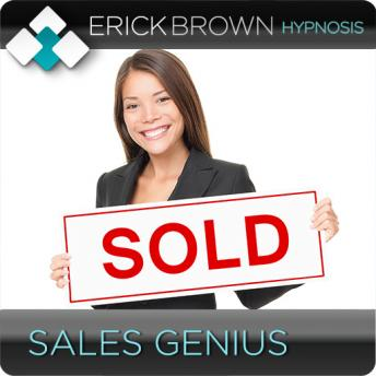 Sales Genius (Hypnosis & Subliminal), Erick Brown Hypnosis