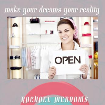 Make Your Dreams Your Reality (Hypnosis & Subliminal), Rachael Meddows