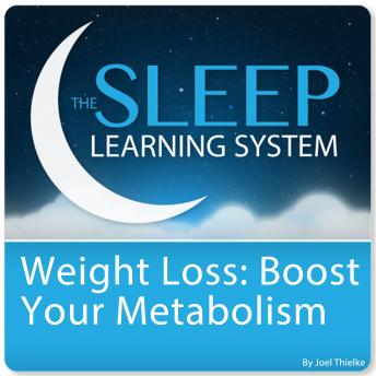 Weight Loss: Boost Your Metabolism (Self-Hypnosis and Guided Meditation), Joel Thielke