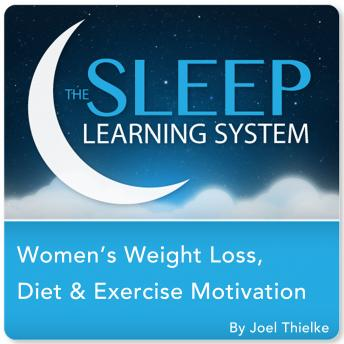 Download Women's Weight Loss, Diet, and Exercise Motivation with Hypnosis, Meditation, Relaxation, and Affirmations (The Sleep Learning System) by Joel Thielke
