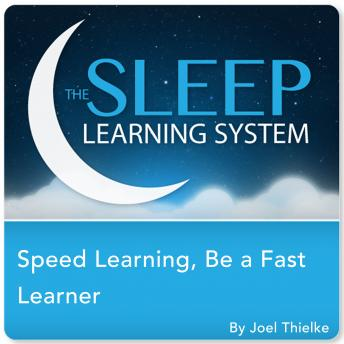Speed Learning: Be a Faster Learner with Focus & Concentration Hypnosis, Meditation, Relaxation, and Affirmations (The Sleep Learning System), Joel Thielke