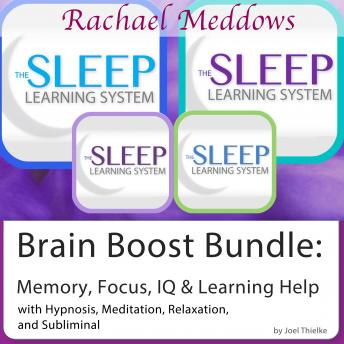Download Brain Boost Bundle: Memory, Focus, IQ, Learning Help - Hypnosis, Meditation and Subliminal - The Sleep Learning System with Rachael Meddows by Joel Thielke