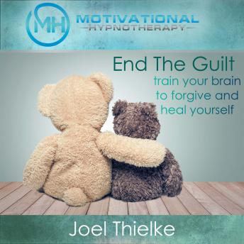 End the Guilt, Train Your Brain to Forgive and Heal Yourself with Self-Hypnosis and Meditation sample.