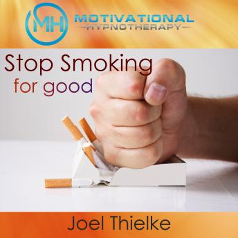 Stop Smoking Today, Train Your Brain to Quit Craving Nicotine with Self-Hypnosis and Meditation, Joel Thielke