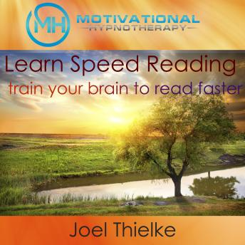 Download Learn Speed Reading, Train Your Brain to Read Faster - with Hypnosis and Meditation by Joel Thielke