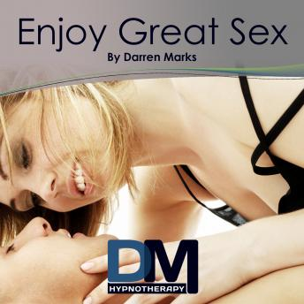 Enjoy Great Sex, Darren Marks
