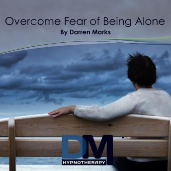 Overcome Fear of Being Alone, Darren Marks