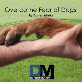 Overcome Fear of Dogs, Darren Marks