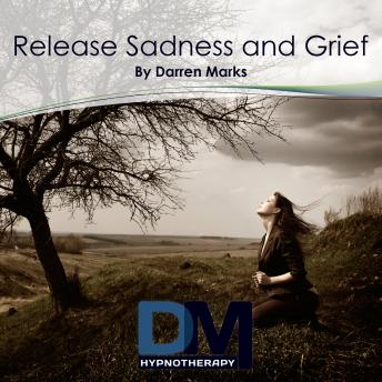 Release Sadness and Grief, Darren Marks