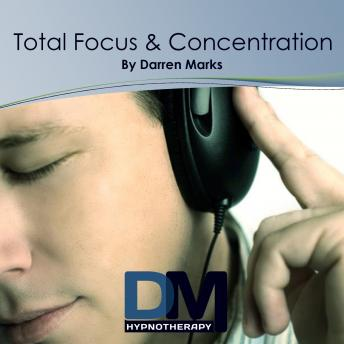 Total Focus and Concentration, Darren Marks