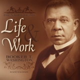 Audobiography: The Story of My Life & Work, Booker T. Washington