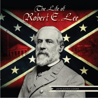 Life of General Robert E. Lee, John Esten Cooke